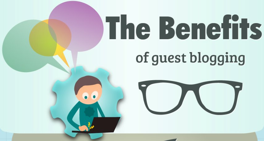 A Closer Look At The Most Notable Benefits Of Guest Blogging